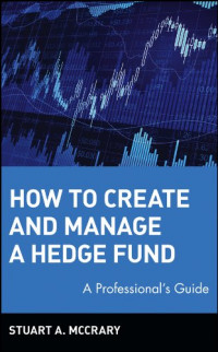 How to Create and Manage a Hedge Fund: A Professional's Guide