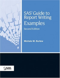 SAS Guide to Report Writing: Examples