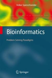 Bioinformatics: Problem Solving Paradigms