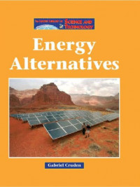 The Lucent Library of Science and Technology - Energy Alternatives