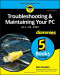 Troubleshooting and Maintaining Your PC All-in-One For Dummies (Computers)