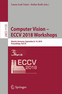 Computer Vision – ECCV 2018 Workshops: Munich, Germany, September 8-14, 2018, Proceedings, Part III (Lecture Notes in Computer Science, 11131)