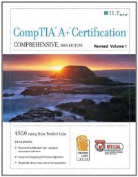 CompTIA A+ Certification: Comprehensive 2009 (Ilt Series)
