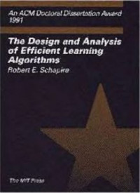 The Design and Analysis of Efficient Learning Algorithms (ACM Doctoral Dissertation Award)