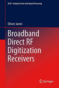 Broadband Direct RF Digitization Receivers (Analog Circuits and Signal Processing)