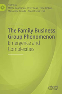 The Family Business Group Phenomenon: Emergence and Complexities