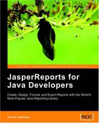 JasperReports: Reporting for Java Developers