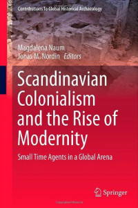 Scandinavian Colonialism and the Rise of Modernity: Small Time Agents in a Global Arena