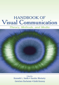 Handbook of Visual Communication : Theory, Methods, and Media (LEA's Communication Series)