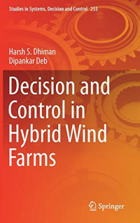 Decision and Control in Hybrid Wind Farms (Studies in Systems, Decision and Control)