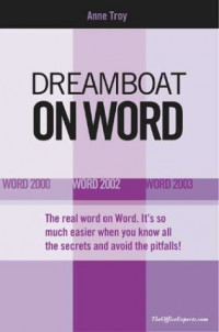 Dreamboat on Word: Word 2000 Word 2002 Word 2003 (On Office series)
