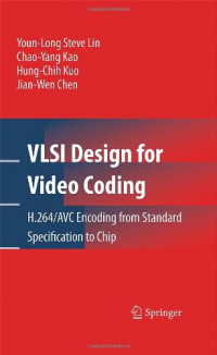 VLSI Design for Video Coding: H.264/AVC Encoding from Standard Specification to Chip