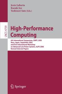 High-Performance Computing: 6th International Symposium, ISHPC 2005, Nara, Japan, September 7-9, 2005
