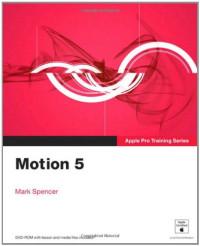 Apple Pro Training Series: Motion 5
