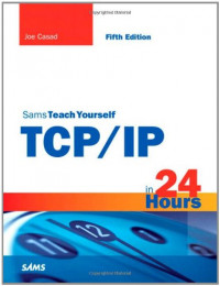 Sams Teach Yourself TCP/IP in 24 Hours (5th Edition) (Sams Teach Yourself -- Hours)