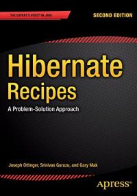 Hibernate Recipes: A Problem-Solution Approach