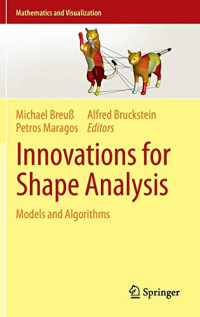 Innovations for Shape Analysis: Models and Algorithms (Mathematics and Visualization)
