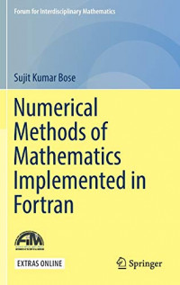 Numerical Methods of Mathematics Implemented in Fortran (Forum for Interdisciplinary Mathematics)