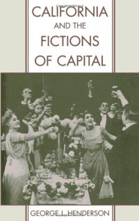 California and the Fictions of Capital (Commonwealth Center Studies in the History of American Culture)