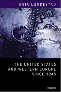 """The United States and Western Europe since 1945: From """"Empire"""" by Invitation to Transatlantic Drift"""