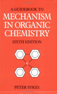 Guidebook to Mechanism in Organic Chemistry (6th Edition)