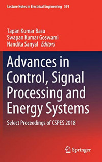 Advances in Control, Signal Processing and Energy Systems: Select Proceedings of CSPES 2018 (Lecture Notes in Electrical Engineering)