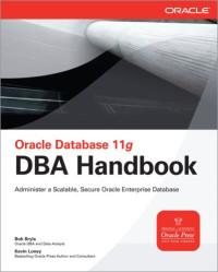 Oracle Database 11g DBA Handbook (Osborne Oracle Press)