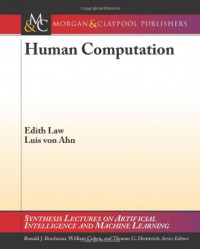 Human Computation (Synthesis Lectures on Artificial Intelligence and Machine Learning)
