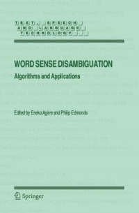 Word Sense Disambiguation: Algorithms and Applications (Text, Speech and Language Technology)
