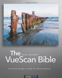 The VueScan Bible: Everything You Need to Know for Perfect Scanning (English and English Edition)