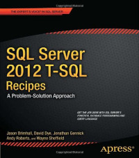 SQL Server 2012 T-SQL Recipes: A Problem-Solution Approach (Recipes Apress)