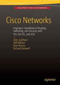 Cisco Networks: Engineers' Handbook of Routing, Switching, and Security with IOS, NX-OS, and ASA