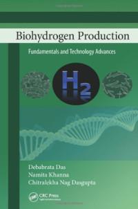 Biohydrogen Production: Fundamentals and Technology Advances