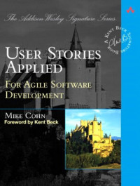 User Stories Applied: For Agile Software Development (Addison-Wesley Signature Series)