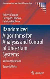 Randomized Algorithms for Analysis and Control of Uncertain Systems: With Applications (Communications and Control Engineering)