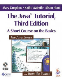 The Java(TM) Tutorial: A Short Course on the Basics (3rd Edition)