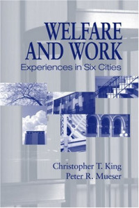 Welfare And Work: Experiences In Six Cities