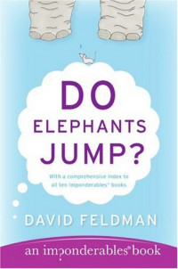 Do Elephants Jump? (An Imponderables Book)
