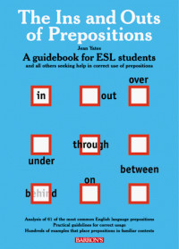 Ins and Outs of prepositions, The : A Guidebook for ESL Students
