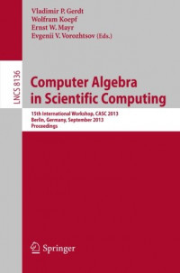 Computer Algebra in Scientific Computing: 15th International Workshop, CASC 2013, Berlin, Germany, September 9-13, 2013, Proceedings (Lecture Notes in Computer Science)