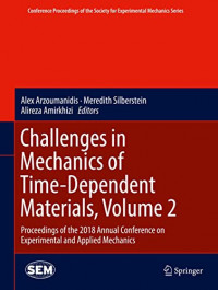 Challenges in Mechanics of Time-Dependent Materials, Volume 2: Proceedings of the 2018 Annual Conference on Experimental and Applied Mechanics ... Society for Experimental Mechanics Series)