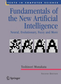Fundamentals of the New Artificial Intelligence: Neural, Evolutionary, Fuzzy and More (Texts in Computer Science)