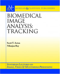 Biomedical Image Analysis: Tracking (Synthesis Lectures on Image, Video, & Multimedia Processing)