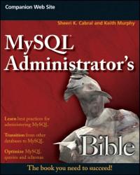 MySQL Administrator's Bible (Bible (Wiley))