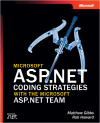 Microsoft ASP. Net coding strategies with the Microsoft ASP. NET team