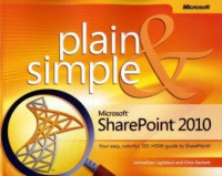 Microsoft SharePoint 2010 Plain & Simple: Learn the simplest ways to get things done with Microsoft SharePoint 2010