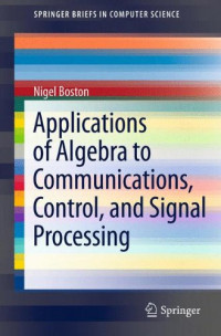 Applications of Algebra to Communications, Control, and Signal Processing (SpringerBriefs in Computer Science)