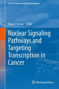 Nuclear Signaling Pathways and Targeting Transcription in Cancer (Cancer Drug Discovery and Development)