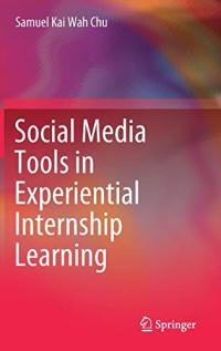 Social Media Tools in Experiential Internship Learning