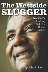 The Westside Slugger: Joe Neal's Lifelong Fight for Social Justice (Volume 1) (Shepperson Series in Nevada History)
